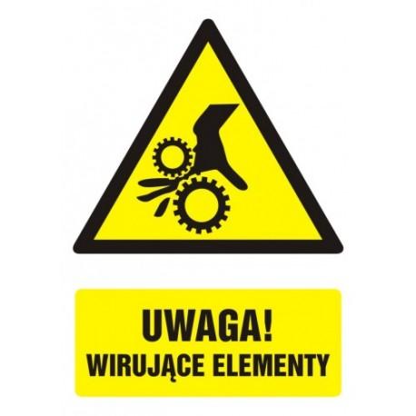 Znak BHP: UWAGA WIRUJĄCE ELEMENTY 10,5x14,8cm na płycie PCV